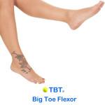 TBT for Big Toe Flexor